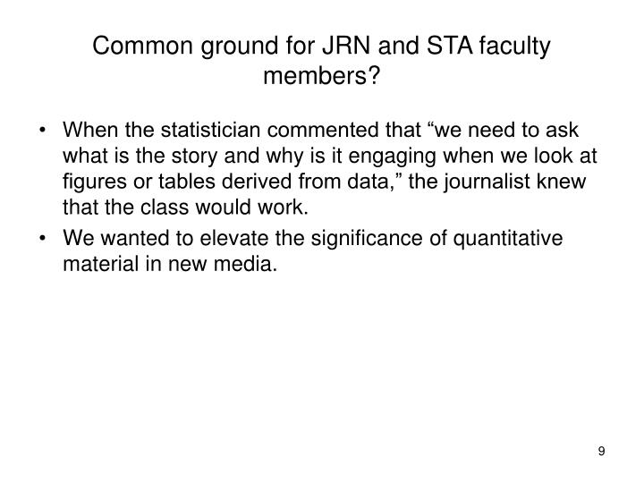 Common ground for JRN and STA faculty members?