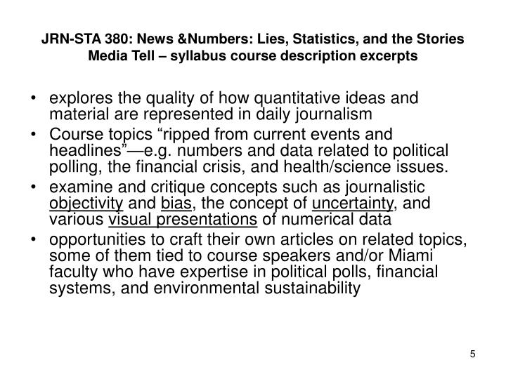 JRN-STA 380: News &Numbers: Lies, Statistics, and the Stories Media Tell – syllabus course description excerpts