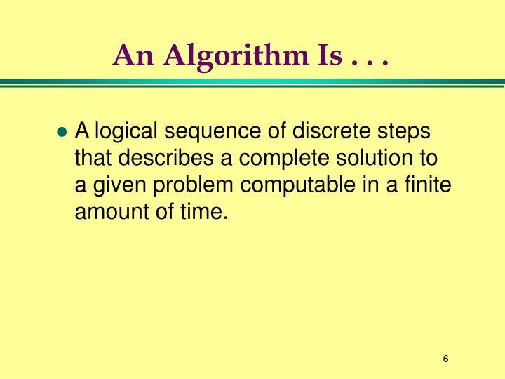 An Algorithm Is . . .