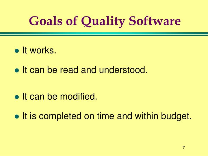 Goals of Quality Software