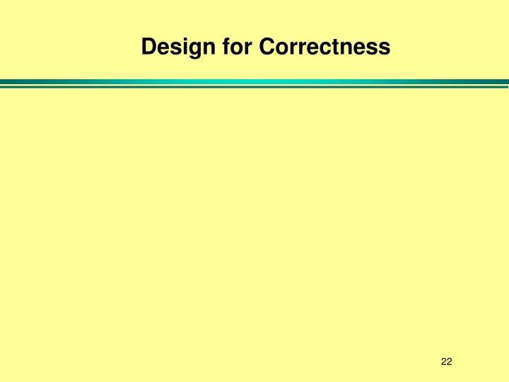 Design for Correctness