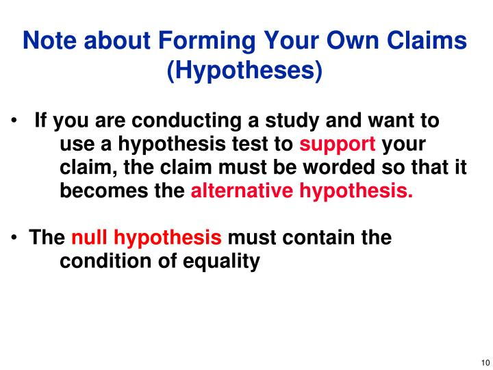 If you are conducting a study and want to use a hypothesis test to