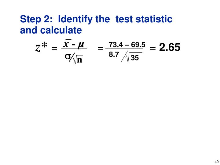 Step 2:  Identify the  test statistic and calculate