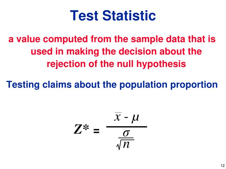 a value computed from the sample data that is used in making the decision about the rejection of the null hypothesis