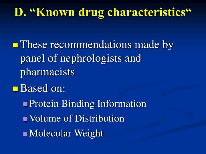 "D. ""Known drug characteristics"""
