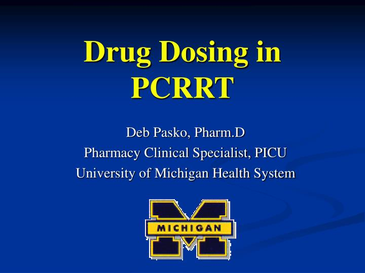 Drug Dosing in PCRRT