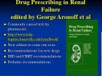 drug prescribing in renal failure edited by george aronoff et al