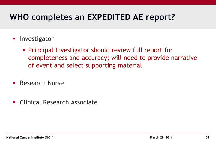 WHO completes an EXPEDITED AE report?