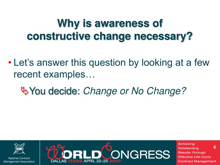 Why is awareness of constructive change necessary?
