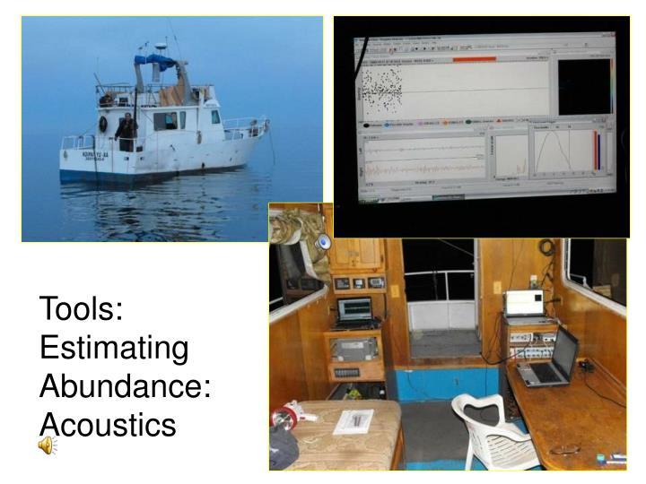 Tools: Estimating Abundance: Acoustics