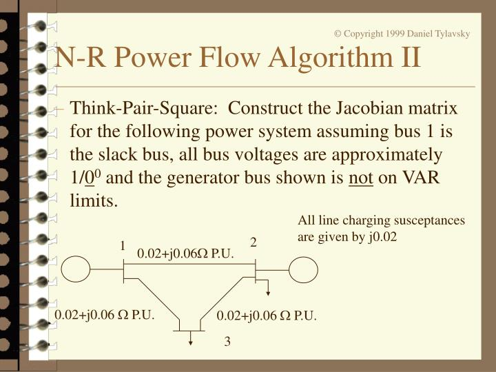 Think-Pair-Square:  Construct the Jacobian matrix for the following power system assuming bus 1 is the slack bus, all bus voltages are approximately 1/