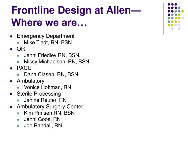Frontline Design at Allen—Where we are…