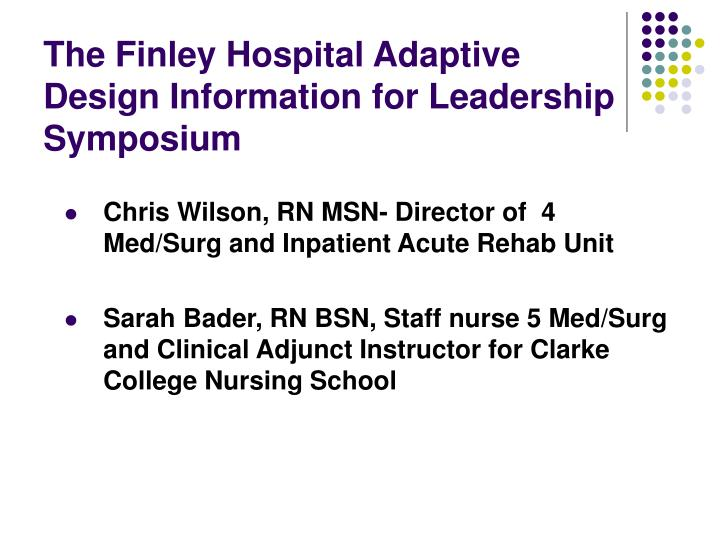 The Finley Hospital Adaptive Design Information for Leadership Symposium