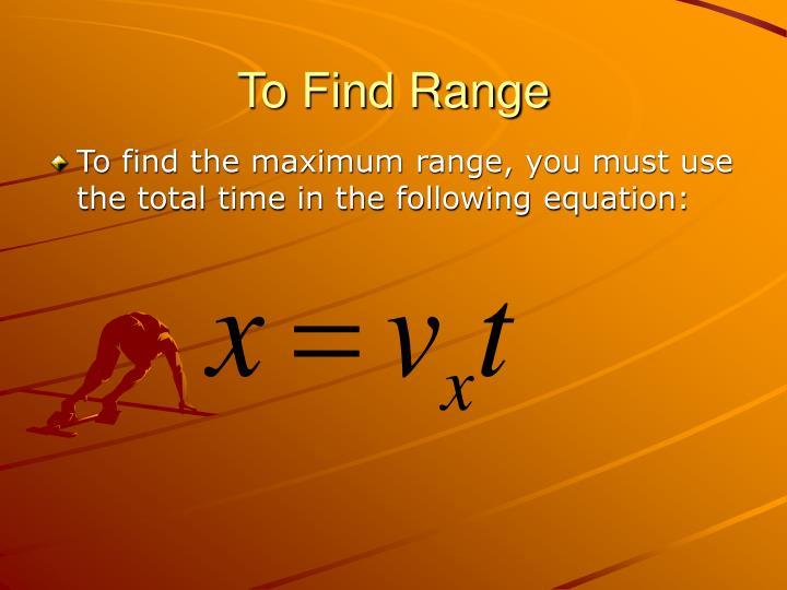 To Find Range