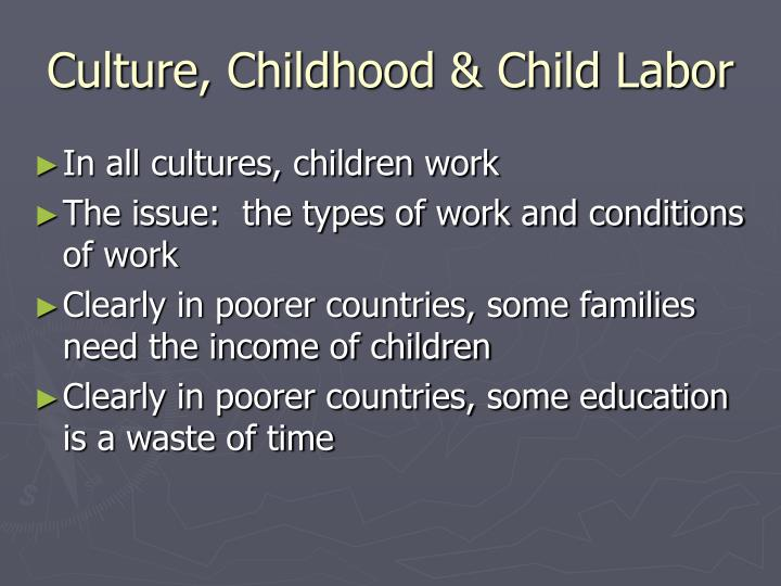 Culture, Childhood & Child Labor