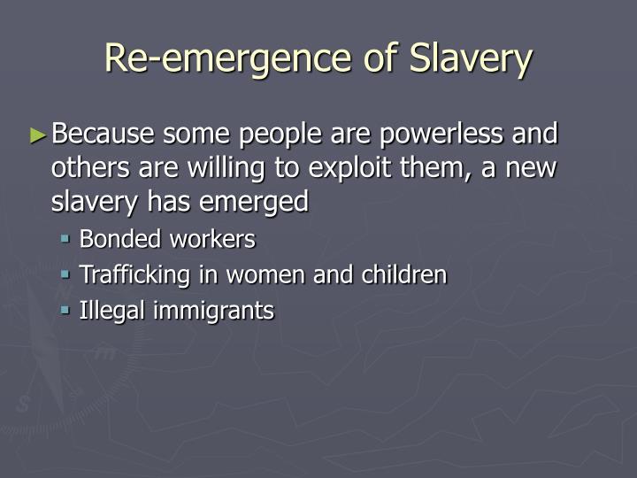 Re-emergence of Slavery