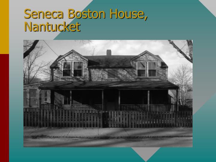 Seneca Boston House, Nantucket