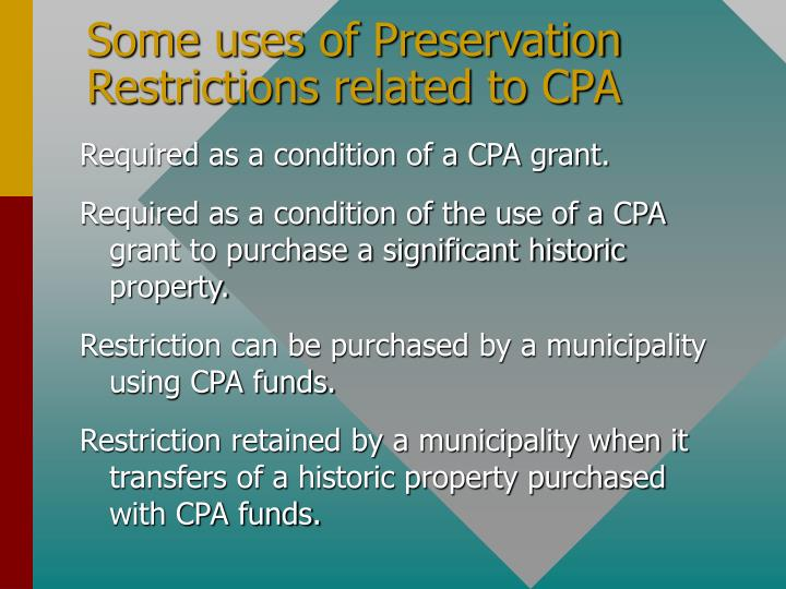 Some uses of Preservation Restrictions related to CPA