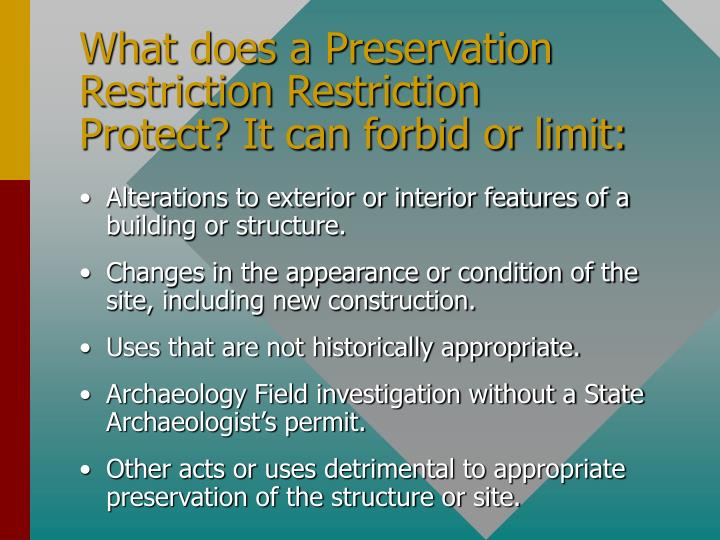What does a Preservation Restriction Restriction Protect? It can forbid or limit: