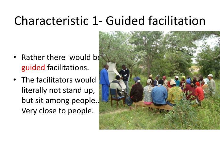 Characteristic 1- Guided facilitation
