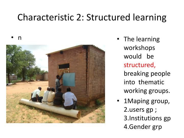 Characteristic 2: Structured learning