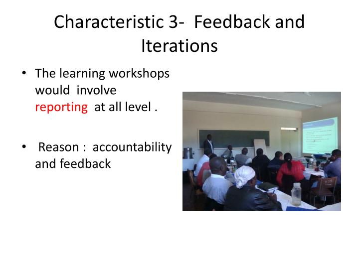 Characteristic 3-  Feedback and Iterations