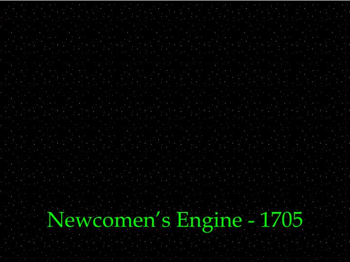 Newcomen's Engine - 1705