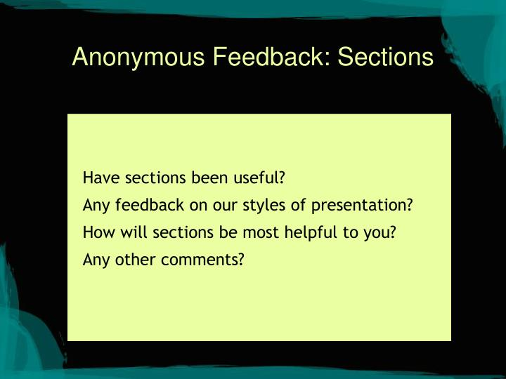 Anonymous Feedback: Sections