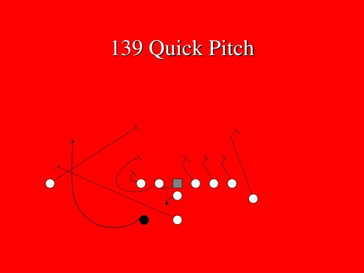 139 Quick Pitch