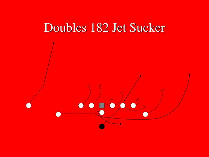 Doubles 182 Jet Sucker