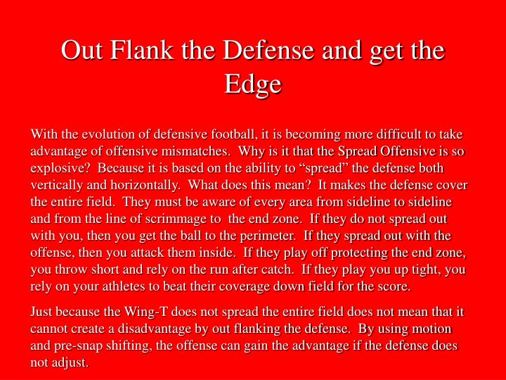 Out Flank the Defense and get the Edge
