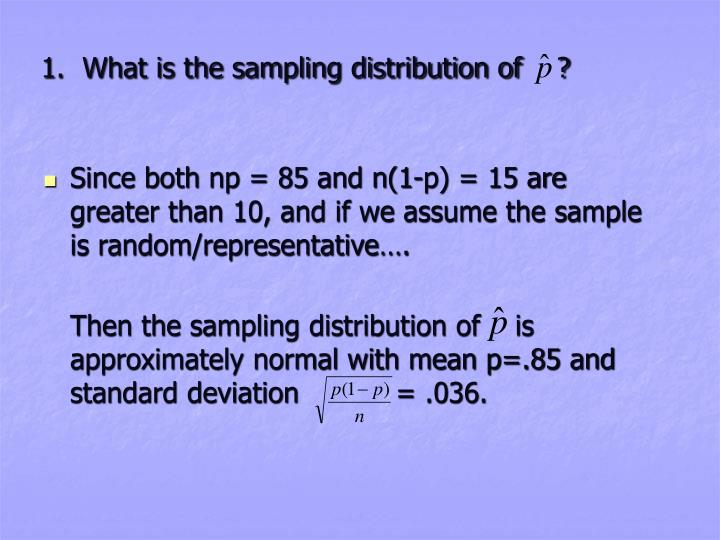 1.  What is the sampling distribution of    ?