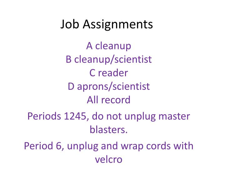 Job assignments