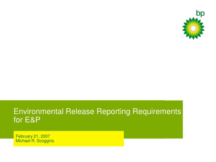 Environmental release reporting requirements for e p