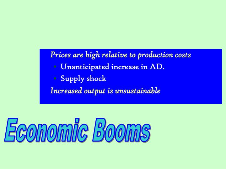 Prices are high relative to production costs