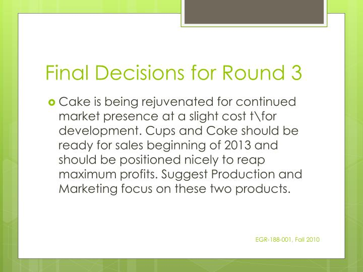 Final Decisions for Round 3
