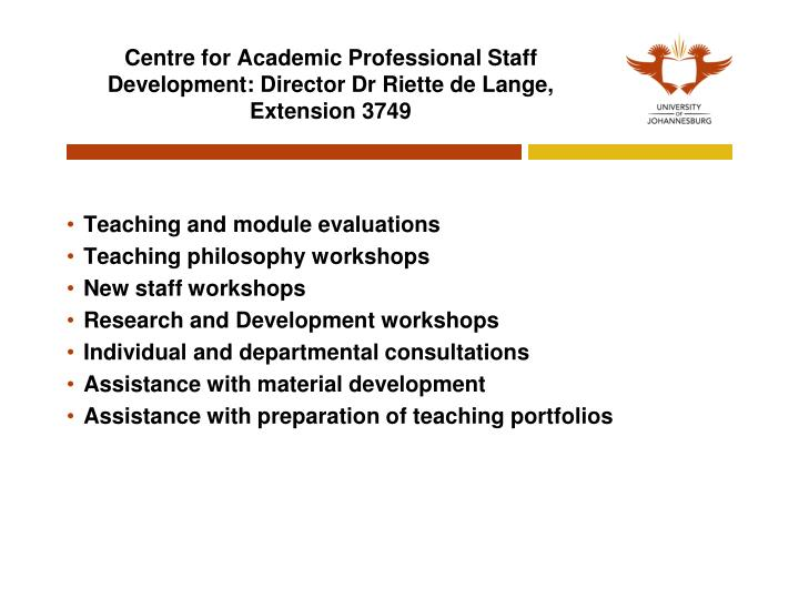 Centre for Academic Professional Staff Development: Director Dr Riette de Lange,