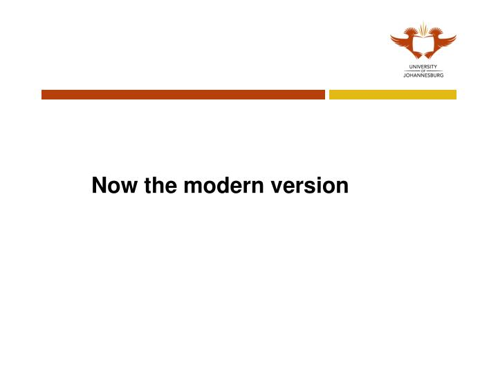 Now the modern version