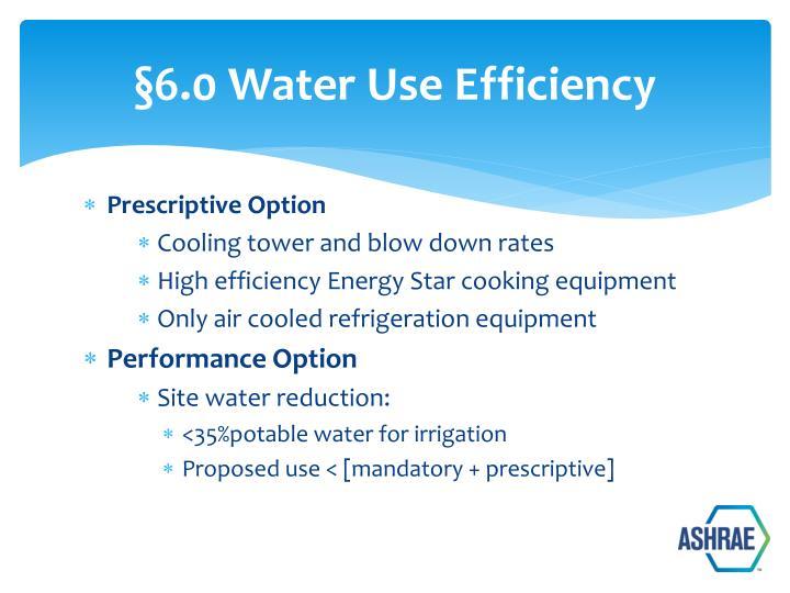 §6.0 Water Use Efficiency