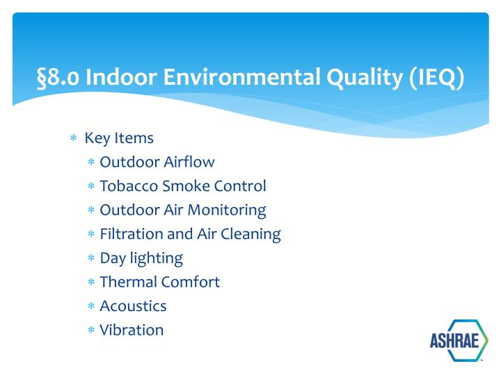 §8.0 Indoor Environmental Quality (IEQ)