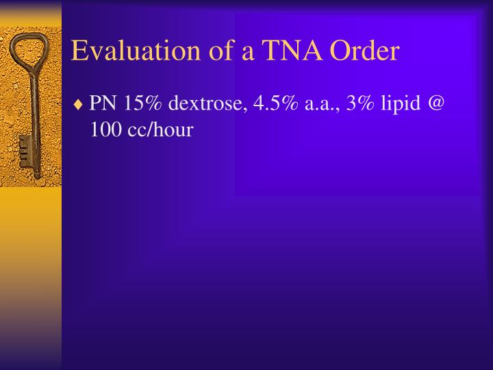 Evaluation of a TNA Order