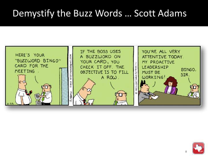 Demystify the Buzz Words … Scott Adams
