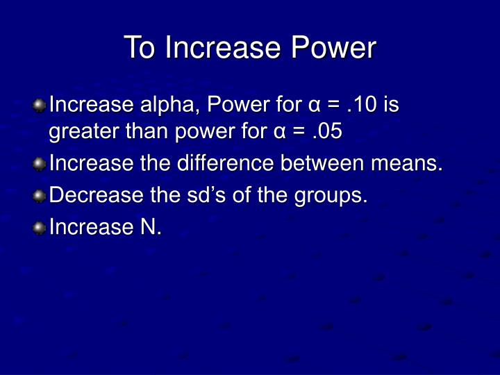 To Increase Power