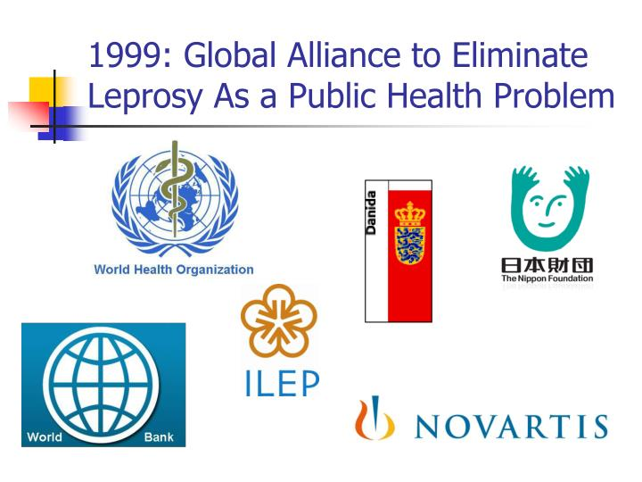 1999: Global Alliance to Eliminate Leprosy As a Public Health Problem