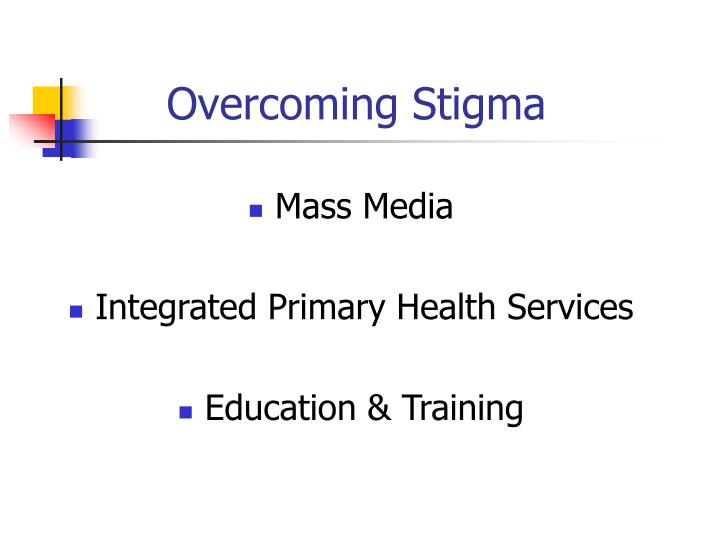 Overcoming Stigma
