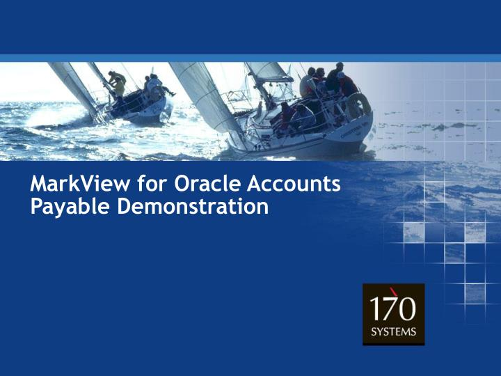 MarkView for Oracle Accounts Payable Demonstration