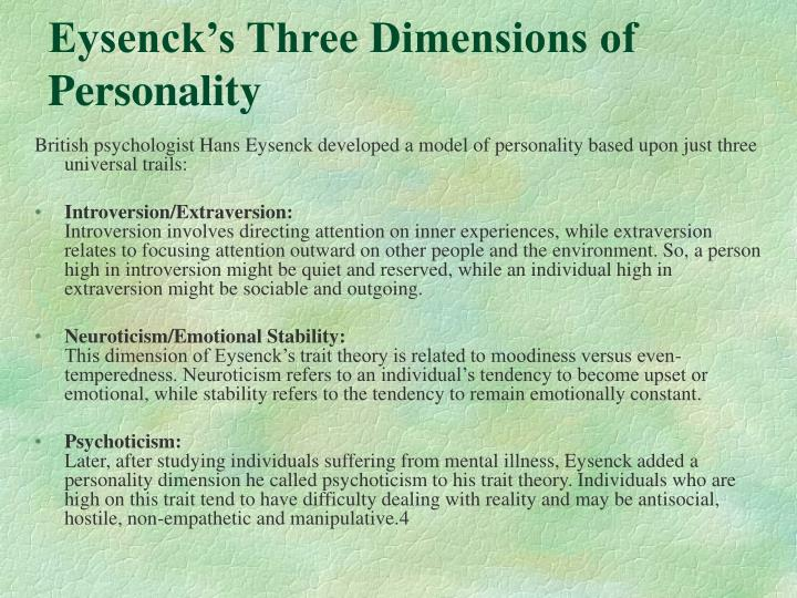an analysis of the three dimensions of temperament This became the inspiration for hans eysenck's theory factor analysis extracts dimensions albert mehrabian has a three-dimensional temperament model that.
