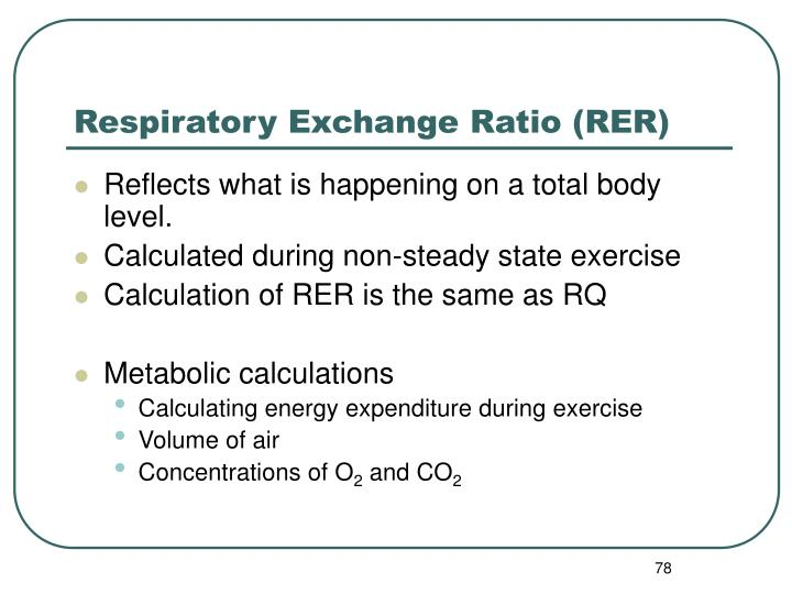 Respiratory Exchange Ratio (RER)