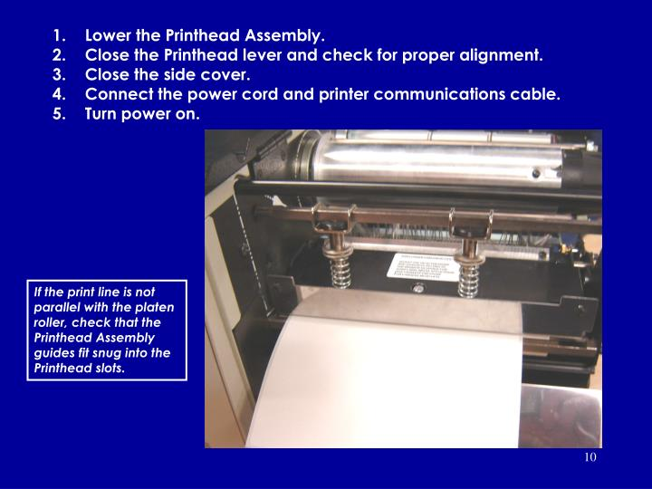 Lower the Printhead Assembly.