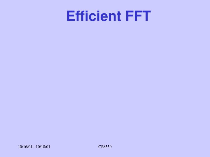 Efficient FFT